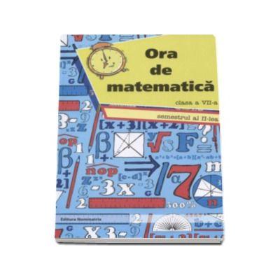 Ora de matematica clasa a VII-a semestrul al II-lea - Petre Nachila