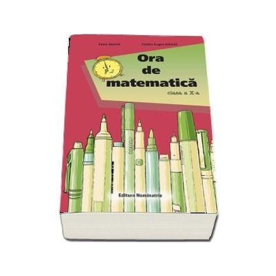 Ora de matematica - clasa a X-a