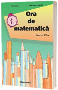 Ora de matematica, clasa a XII-a