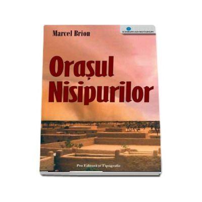 Orasul Nisipurilor - Marcel Brion