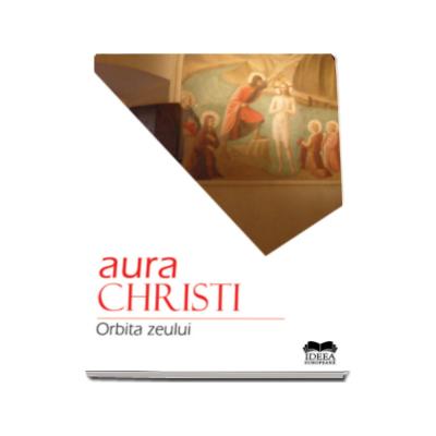 Orbita zeului - Aura Christi