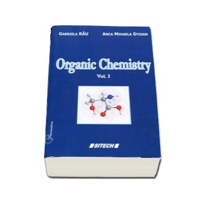 Organic Chemistry. Course for the second year students (Volume I)