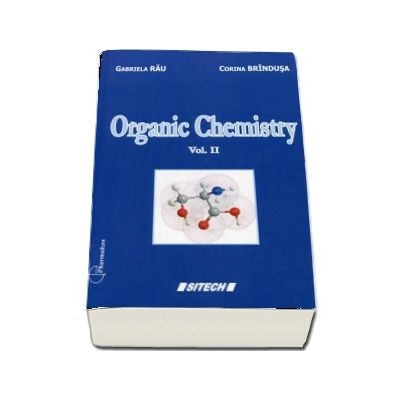 Organic Chemistry. Course for the two year students (Volume II)