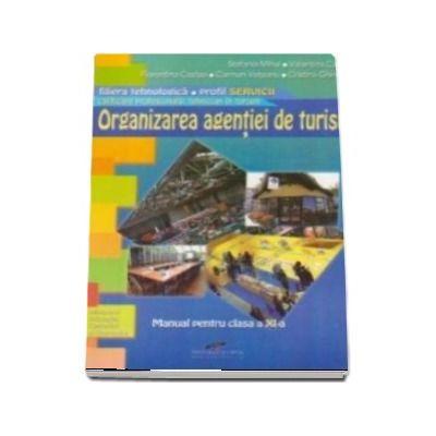 Organizarea agentiei de turism filiera tehnologica, profil servicii, calificarea profesionala tehnician in turism. Manual pentru clasa a XI-a