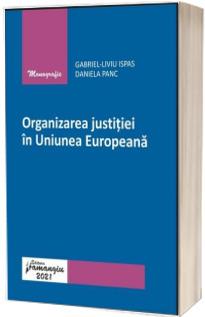 Organizarea justitiei in Uniunea Europeana
