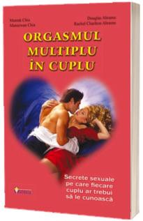 Orgasmul multiplu in cuplu -Secrete sexuale pe care fiecare cuplu ar trebui sa le cunoasca (Mantak Chia)