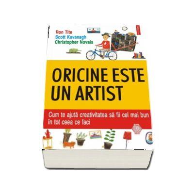 Oricine este un artist. Cum te ajuta creativitatea sa fii cel mai bun in tot ceea ce faci - Ron Tite