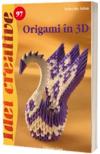 Origami in 3D (Idei creative 97)