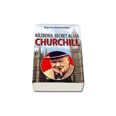 Razboiul secret al lui Churchill - Woloszanski Boguslaw