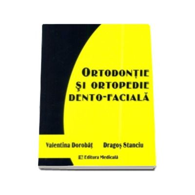 Ortodontie si ortopedie dento-faciala - Valentina Dorobat si Dragos Stanciu