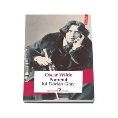Oscar Wilde - Portretul lui Dorian Gray - Editia 2018