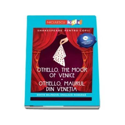 Othello, Maurul din Venetia. Editie bilingva romana-engleza