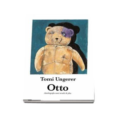 Otto. Autobiografia unui ursulet de plus - Tomi Ungerer