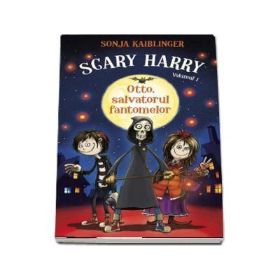 Otto, salvatorul fantomelor - Scary Harry, volumul 1