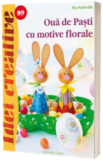 Oua de Pasti cu motive florale ( Idei creative 89)