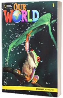 Our World 1, Second Edition. Grammar Workbook