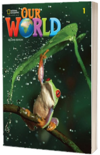 Our World 1, Second Edition. Students Book with eBook Code and Online Practice