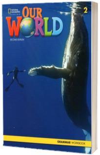 Our World 2, Second Edition. Grammar Workbook