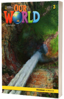 Our World 3, Second Edition. Grammar Workbook