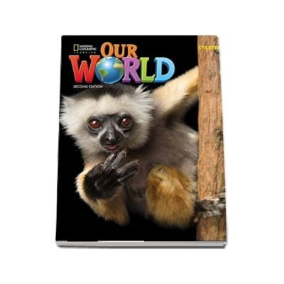 Our World Starter, Second Edition. Students Book with eBook, Workbook Code and Online Practice