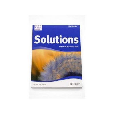 Curs de limba engleza Solutions 2nd Edition Advanced Students Book (Oxford Exam Support)