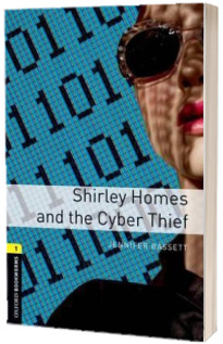 Oxford Bookworms Library Level 1. Shirley Homes and the Cyber Thief. Book