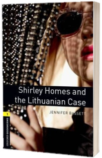 Oxford Bookworms Library Level 1. Shirley Homes and the Lithuanian Case