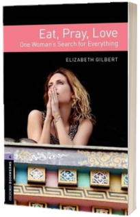 Oxford Bookworms Library. Level 4. Eat Pray Love audio CD pack