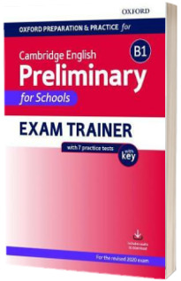 Oxford Preparation and Practice for Cambridge English. B1 Preliminary for Schools Exam Trainer with Key