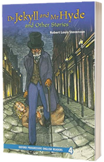 Oxford Progressive English Readers: Grade 4: Dr Jekyll and Mr Hyde and Other Stories