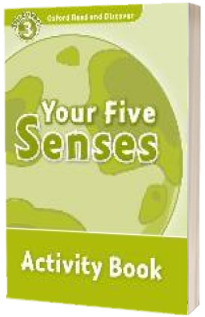 Oxford Read and Discover Level 3. Your Five Senses Activity Book