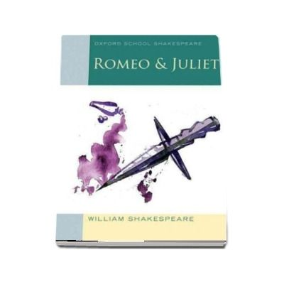 Oxford School Shakespeare. Romeo and Juliet