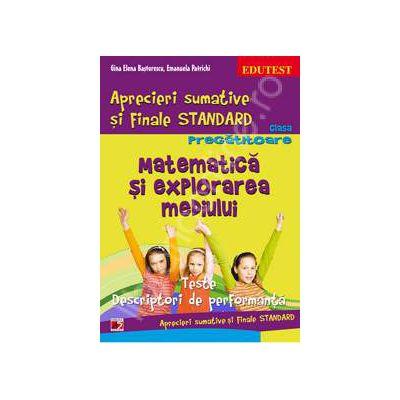 Matematica si explorarea mediului. Aprecieri sumative si Finale Standard clasa pregatitoare.