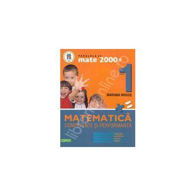 Matematica. Competente si performante, pentru clasa a I-a (Colectia, mate 2000+)