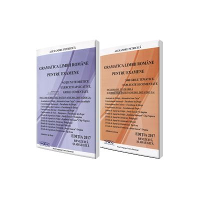 Pachet - Gramatica Limbii Romane pentru examenele la Academia de Politie (Editia 2017, revizuita si adaugita)