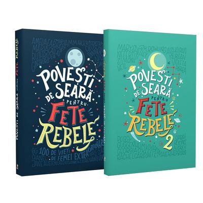 Pachet Povesti de seara pentru fete rebele - 200 de vieti de femei extraordinare  (2 Volume)