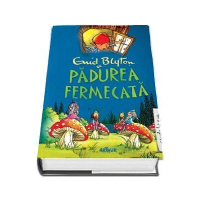 Padurea fermecata - Editia Hardcover