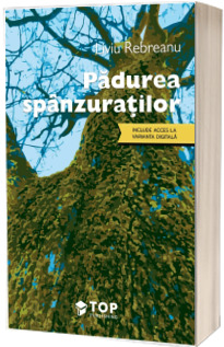 Padurea spanzuratilor (include acces la varianta digitala)