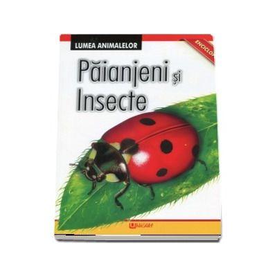 Paianjeni si insecte. Enciclopedie