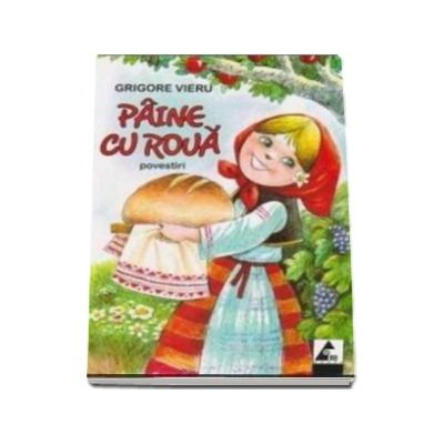 Paine cu roua - Povestiri (Editie ilustrata)