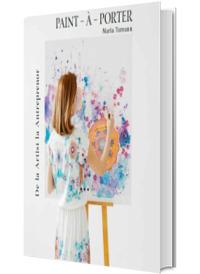 Paint-a-porter. De la artist la antreprenor (editie tiparita)