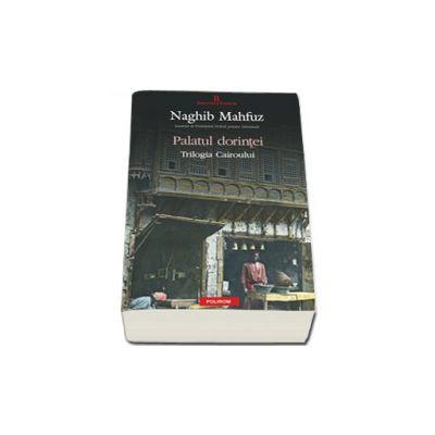 Palatul dorintei. Trilogia Cairoului 2