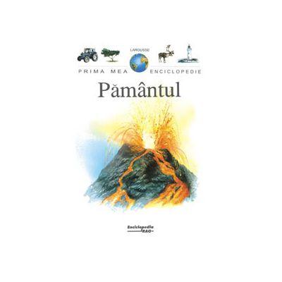 Pamantul - Prima mea enciclopedie