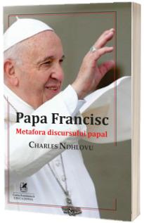 Papa Francisc. Metafora discursului papal