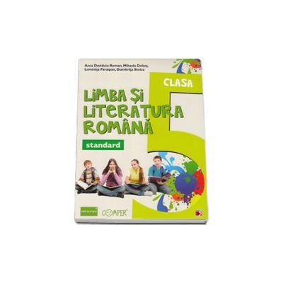 Limba si literatura romana, pentru clasa a V-a. Standard (Colectia, foarte bine!) - Editia a II-a