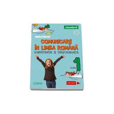 Comunicare in limba romana. Competente si performanta, clasa I - Standard
