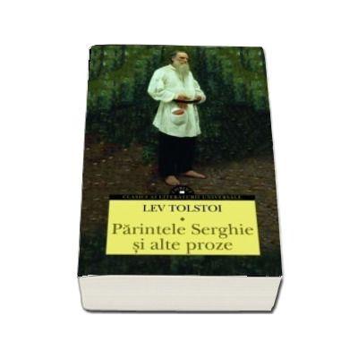 Parintele Serghie si alte proze - Lev Tolstoi