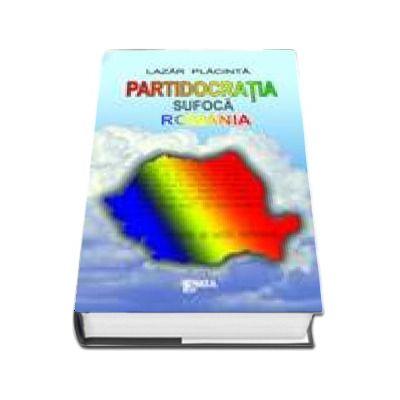 Partidocratia sufoca Romania