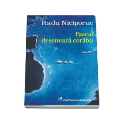 Pascal deseneaza corabii - Radu Niciporuc