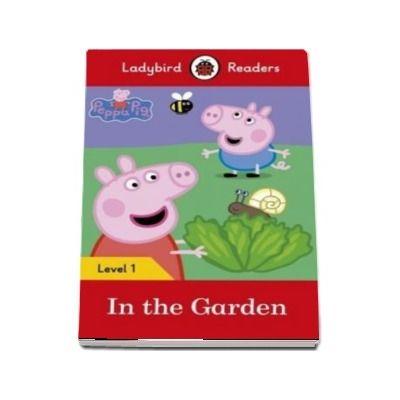 Peppa Pig: In the Garden. Ladybird Readers Level 1